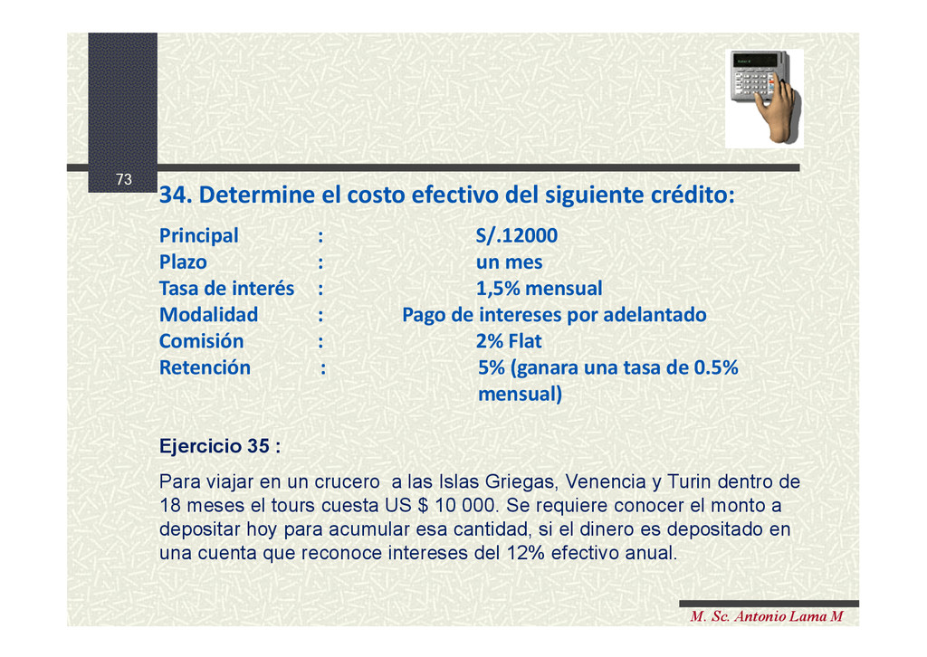 73 M. Sc. Antonio Lama M 34. Determine el costo...