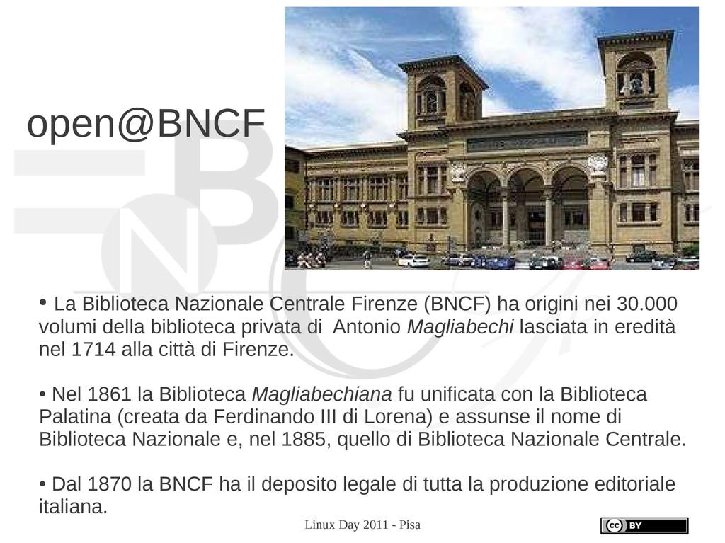 Linux Day 2011 - Pisa open@BNCF ● La Biblioteca...