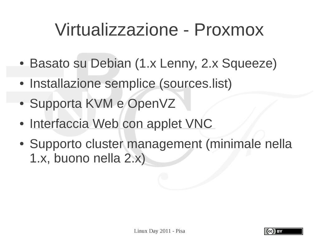 Linux Day 2011 - Pisa Virtualizzazione - Proxmo...