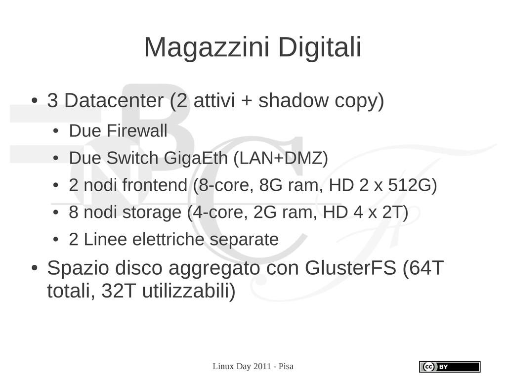 Linux Day 2011 - Pisa Magazzini Digitali ● 3 Da...