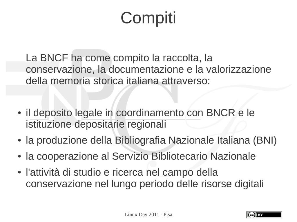 Linux Day 2011 - Pisa Compiti La BNCF ha come c...