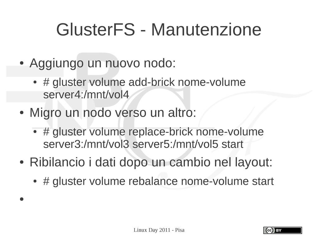 Linux Day 2011 - Pisa GlusterFS - Manutenzione ...