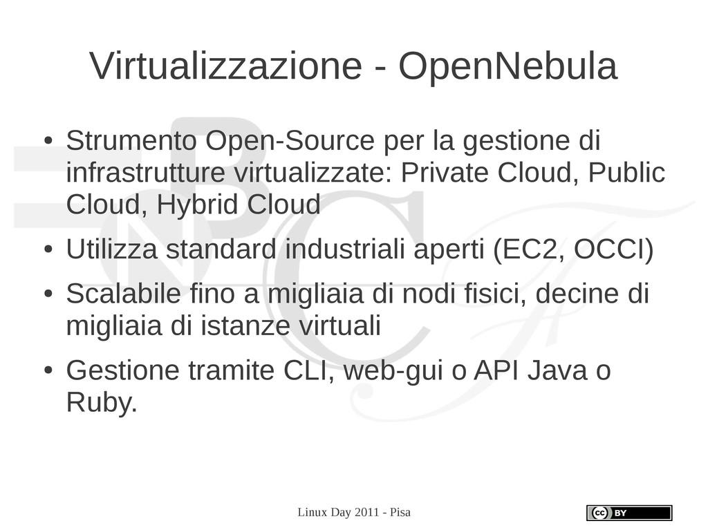Linux Day 2011 - Pisa Virtualizzazione - OpenNe...