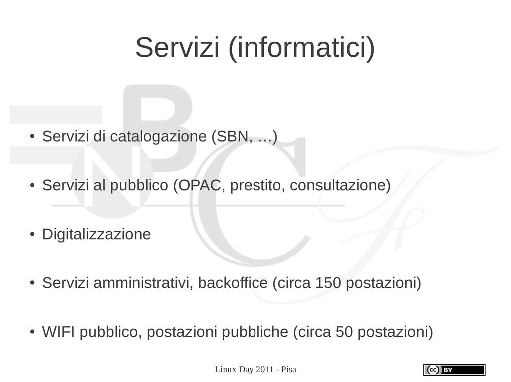 Linux Day 2011 - Pisa Servizi (informatici) ● S...