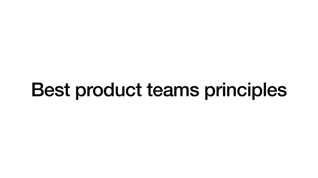 Best product teams principles