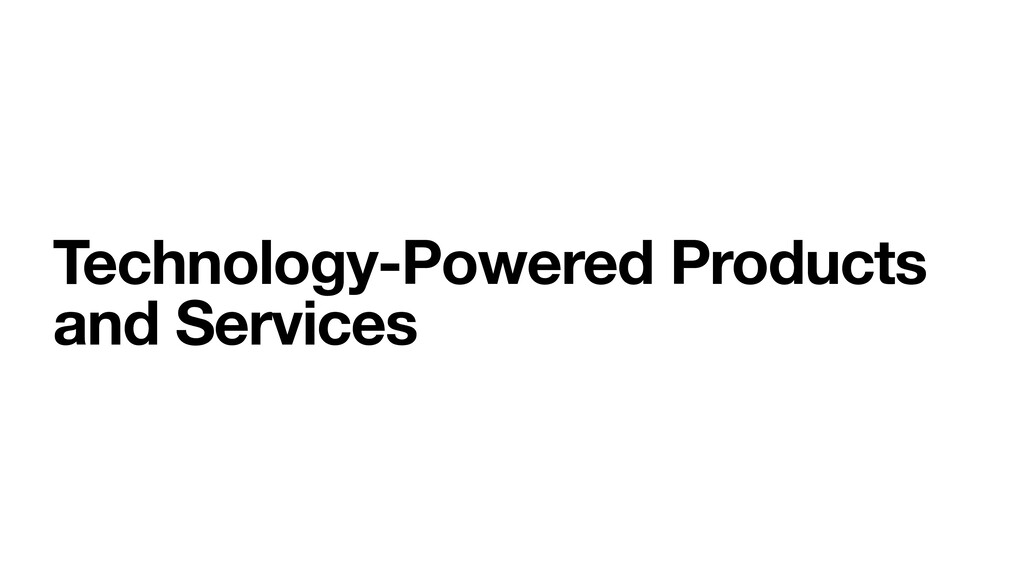 Technology-Powered Products and Services