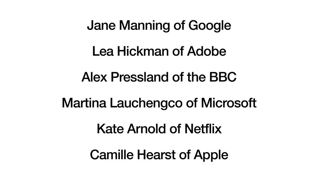 Jane Manning of Google Lea Hickman of Adobe Ale...