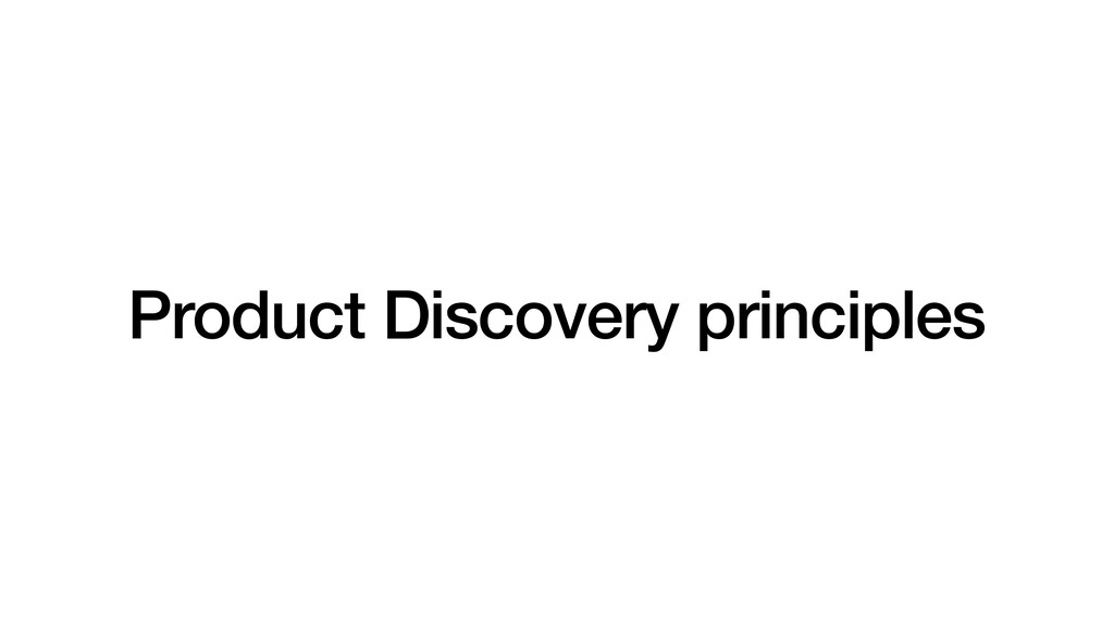 Product Discovery principles