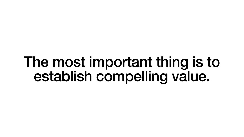 The most important thing is to establish compel...