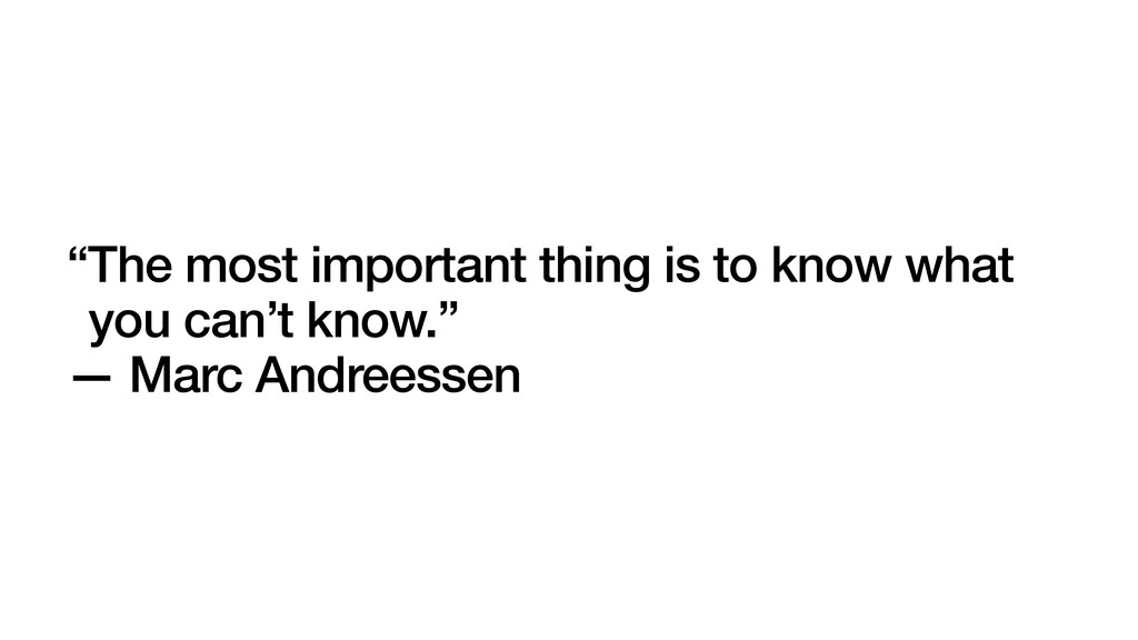 """""""The most important thing is to know what you c..."""