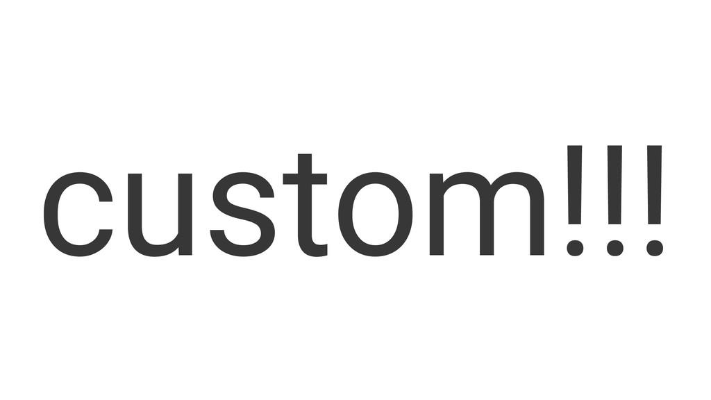 custom!!!