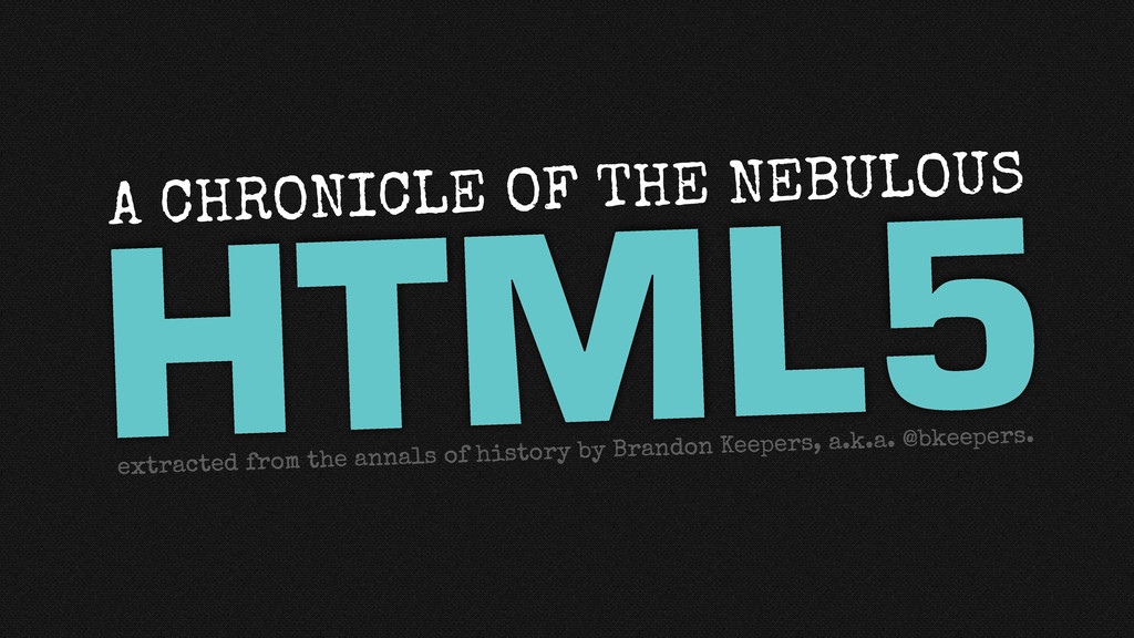 HTML5 A CHRONICLE OF THE NEBULOUS extracted fro...