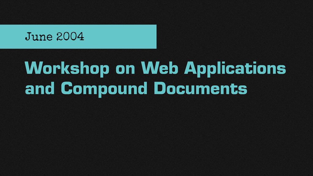 Workshop on Web Applications and Compound Docum...