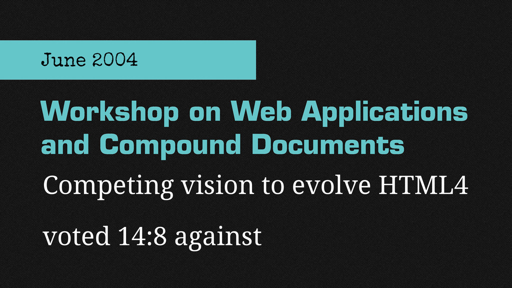 Competing vision to evolve HTML4 voted 14:8 aga...