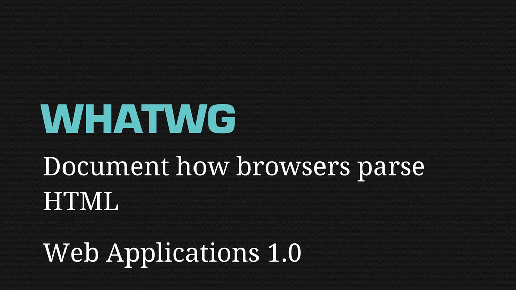 Document how browsers parse HTML Web Applicatio...
