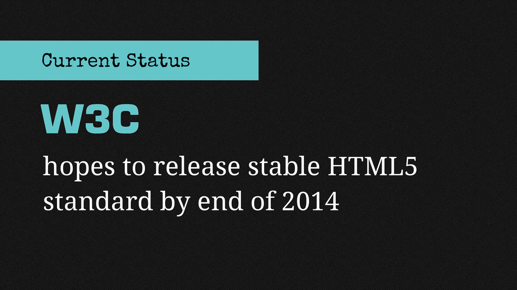 hopes to release stable HTML5 standard by end o...