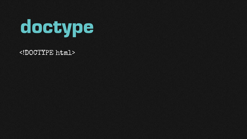 <!DOCTYPE html> doctype