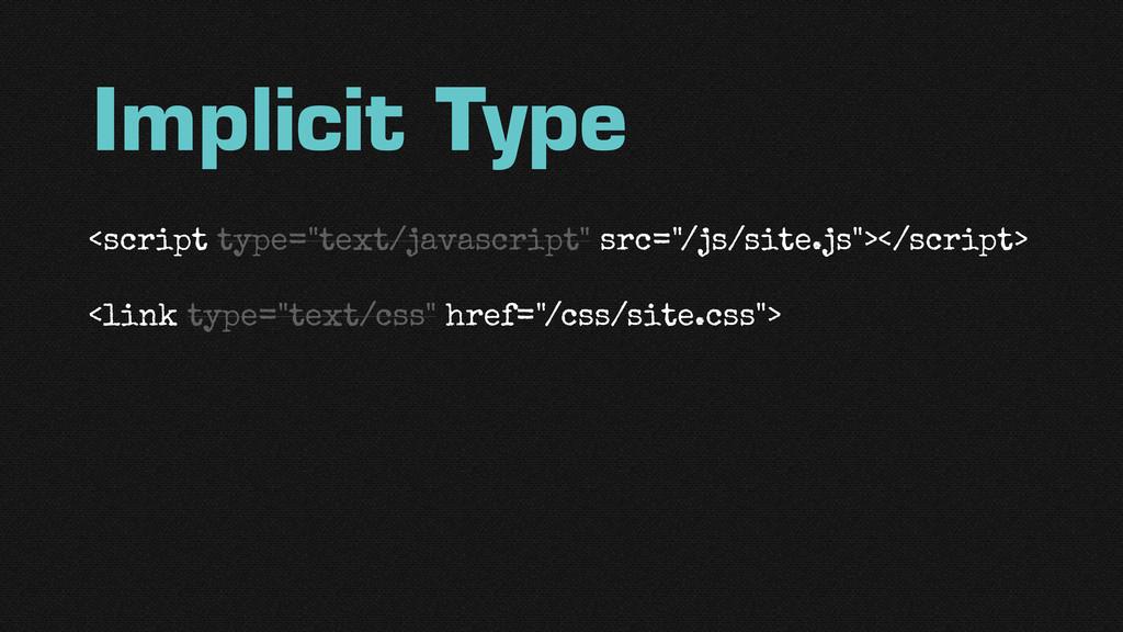 "Implicit Type <script type=""text/javascript"" sr..."