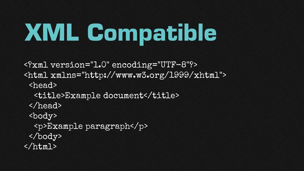 """XML Compatible <?xml version=""""1.0"""" encoding=""""UT..."""