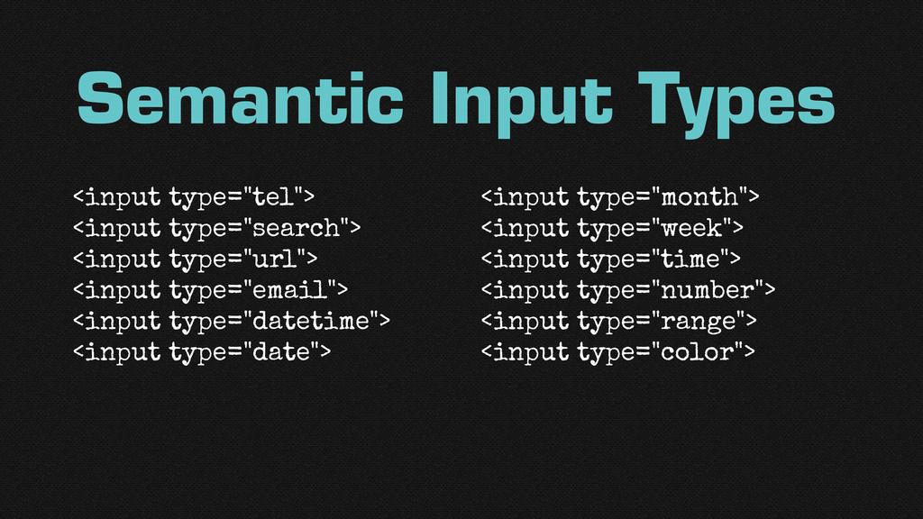 "Semantic Input Types <input type=""tel""> <input ..."