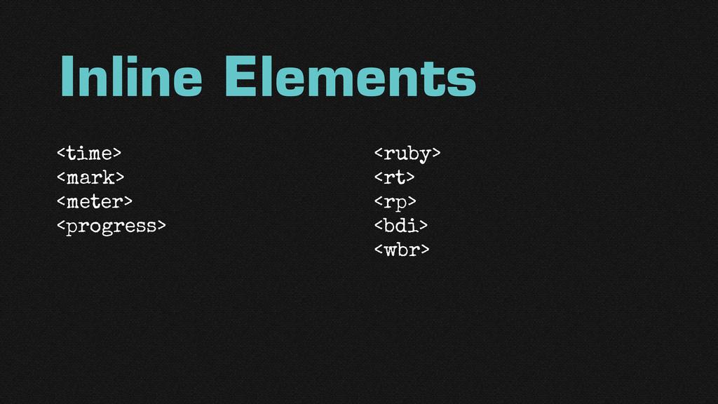 Inline Elements <time> <mark> <meter> <progress...