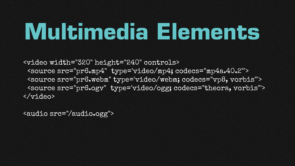 "Multimedia Elements <video width=""320"" height=""..."