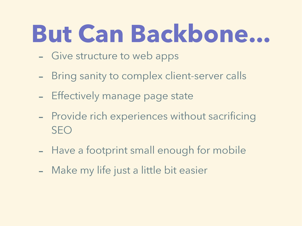But Can Backbone... - Give structure to web app...