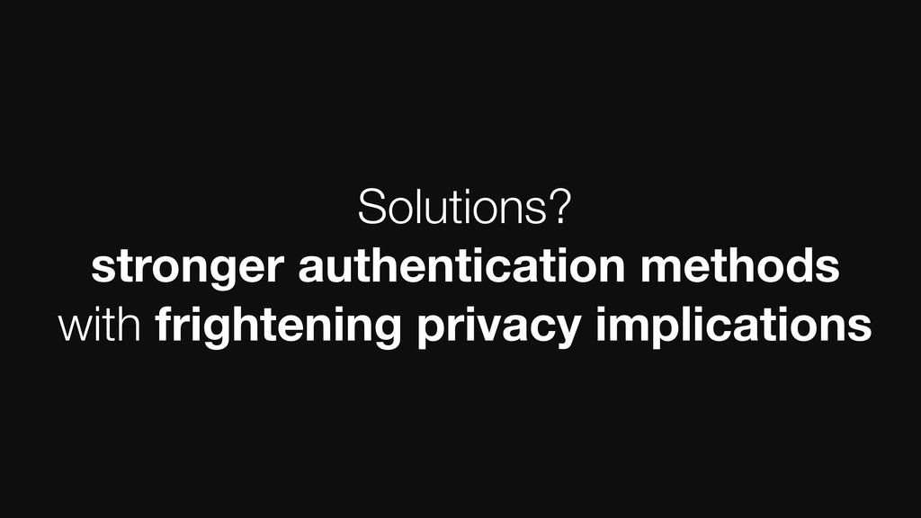 Solutions? stronger authentication methods with...