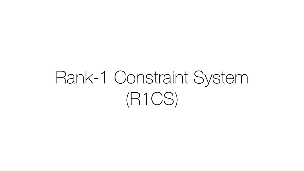 Rank-1 Constraint System (R1CS)