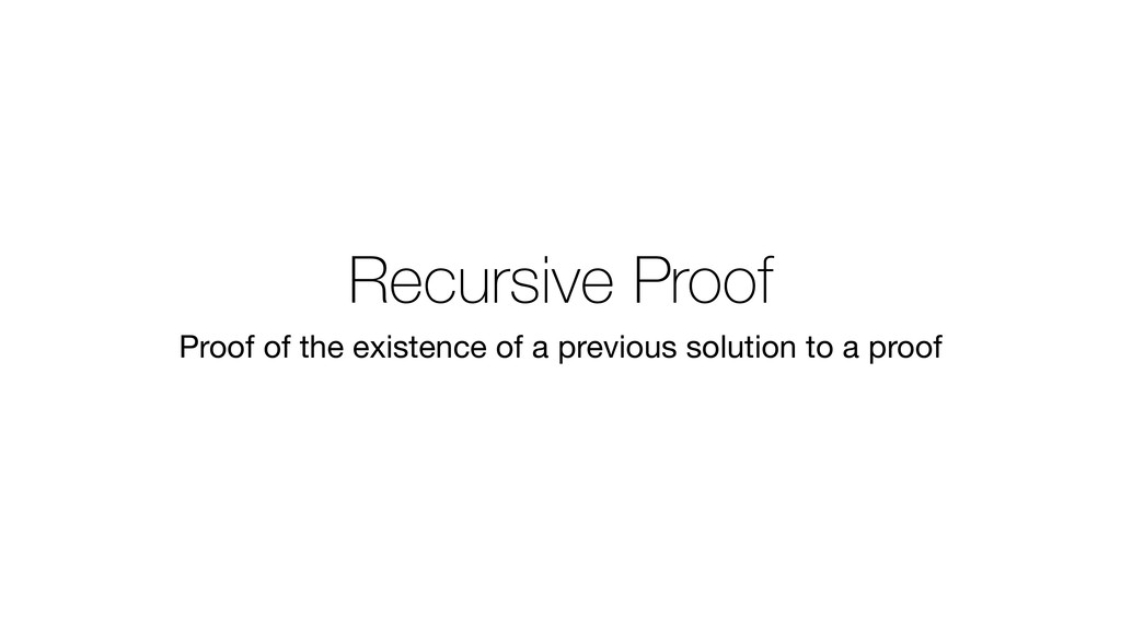 Recursive Proof Proof of the existence of a pre...