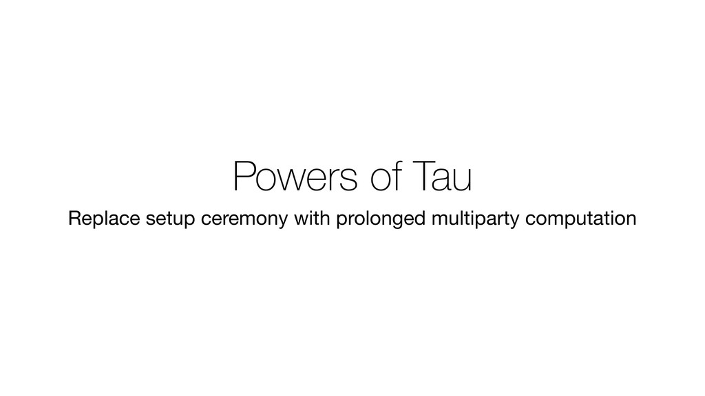 Powers of Tau Replace setup ceremony with prolo...