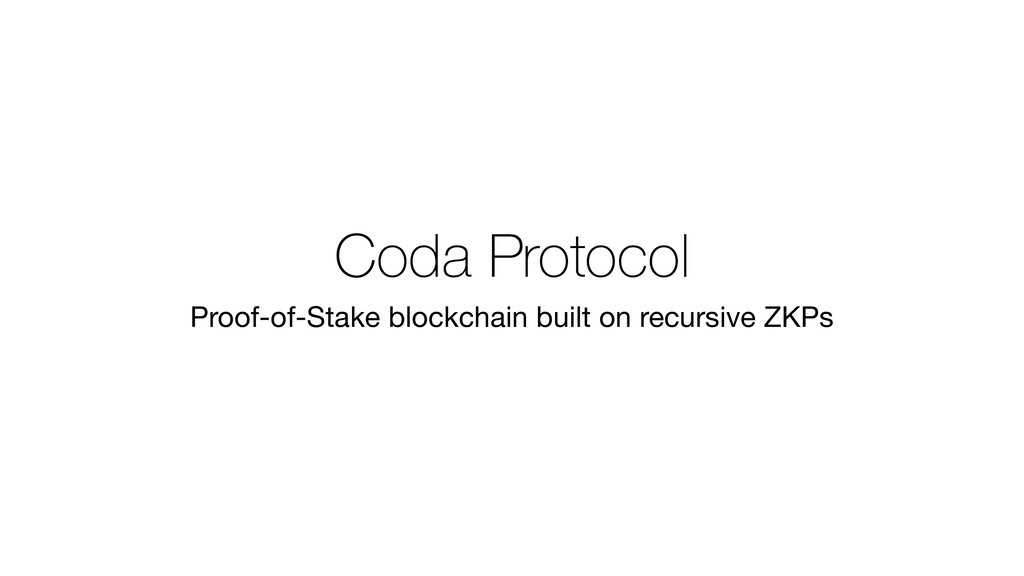 Coda Protocol Proof-of-Stake blockchain built o...