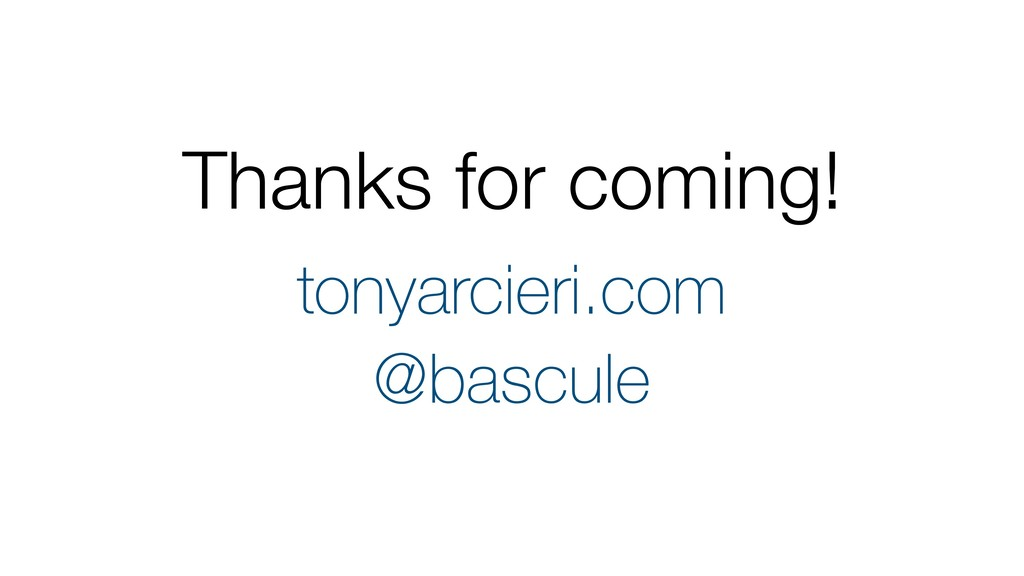 Thanks for coming! @bascule tonyarcieri.com