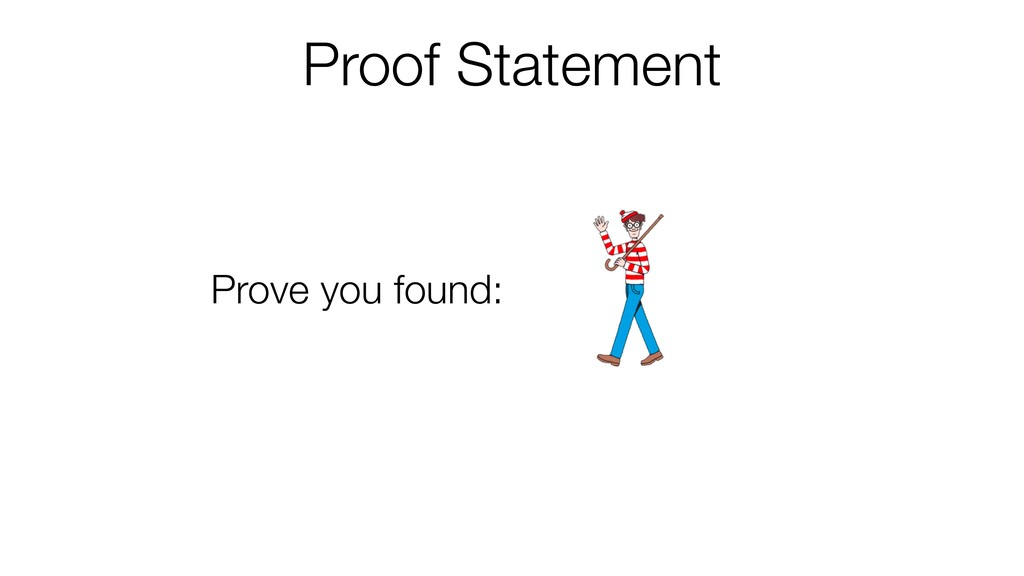 Proof Statement Prove you found: