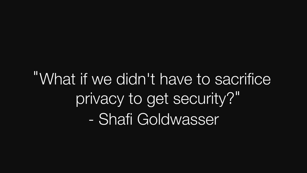 What if we didn't have to sacrifice privacy to g...