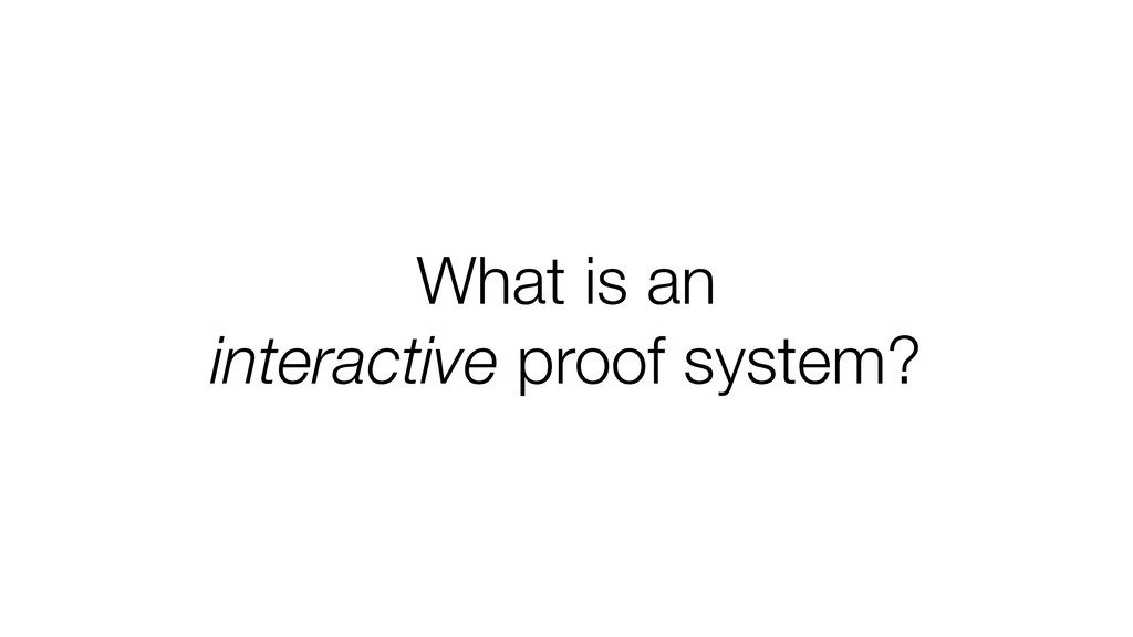What is an interactive proof system?