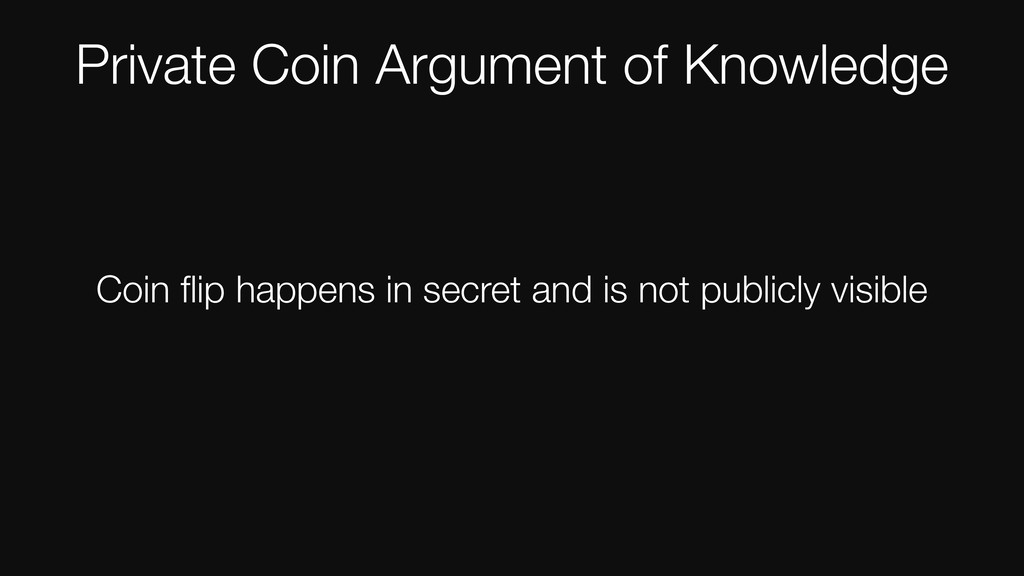 Private Coin Argument of Knowledge Coin flip hap...