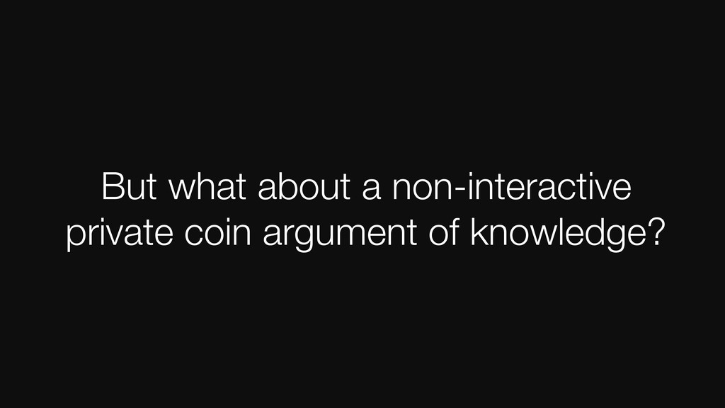 But what about a non-interactive private coin a...