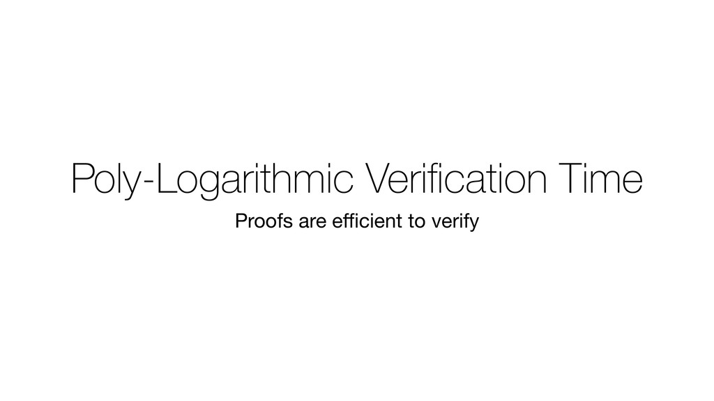 Poly-Logarithmic Verification Time Proofs are effi...