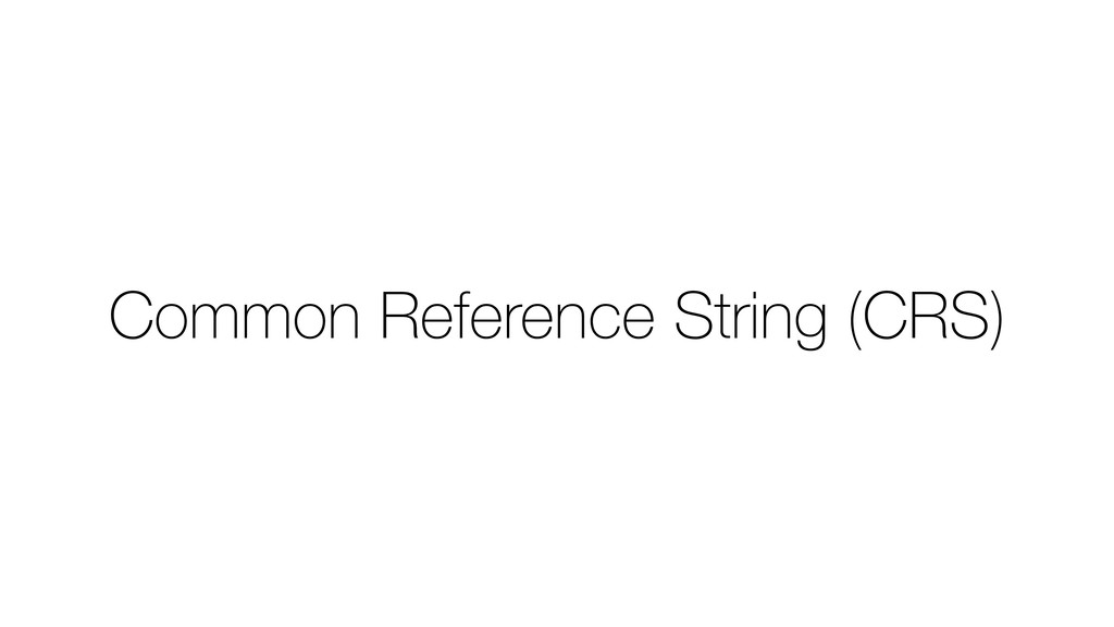 Common Reference String (CRS)