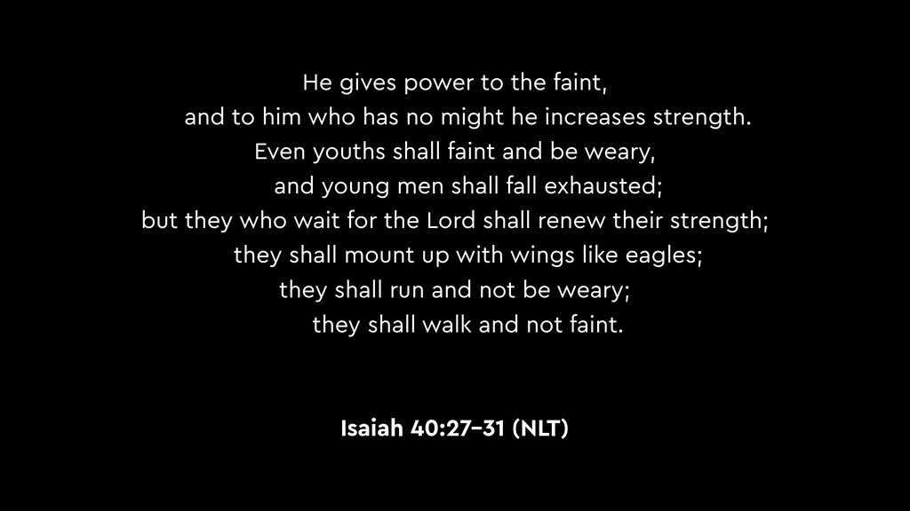 He gives power to the faint, and to him who has...