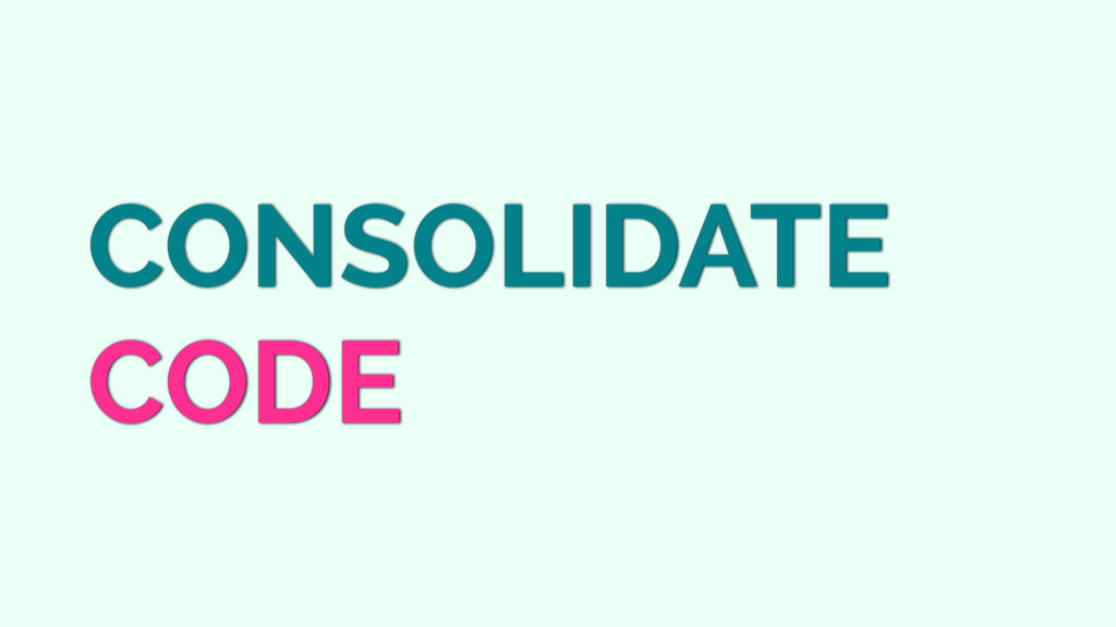 CONSOLIDATE CODE