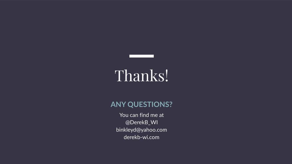 @DerekB_WI binkleyd@yahoo.com ANY QUESTIONS? Yo...
