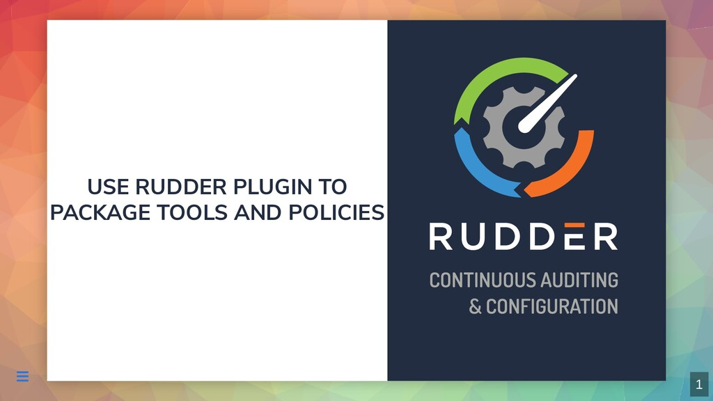 USE RUDDER PLUGIN TO PACKAGE TOOLS AND POLICIES...