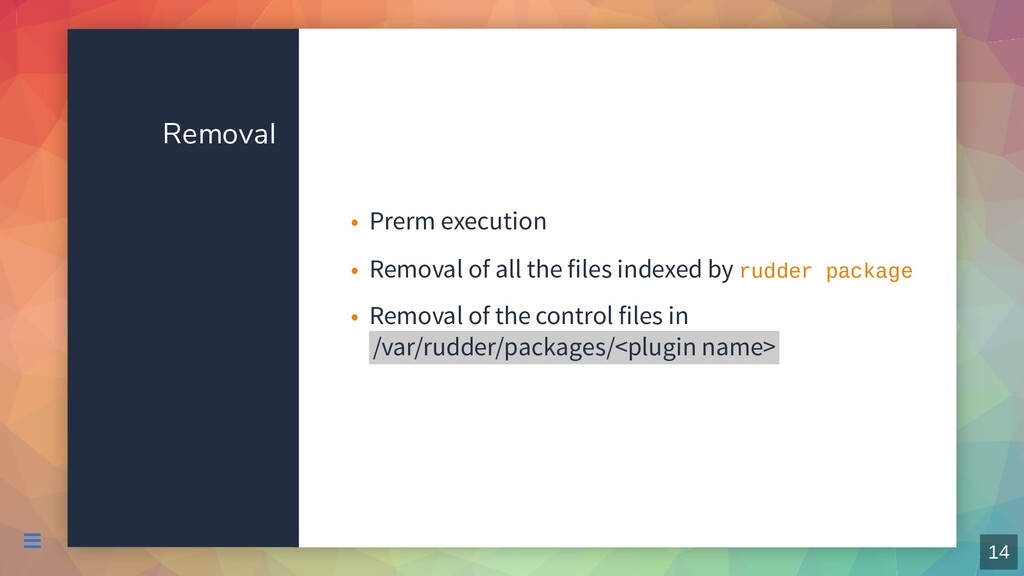 Removal Prerm execution • Removal of all the fi...