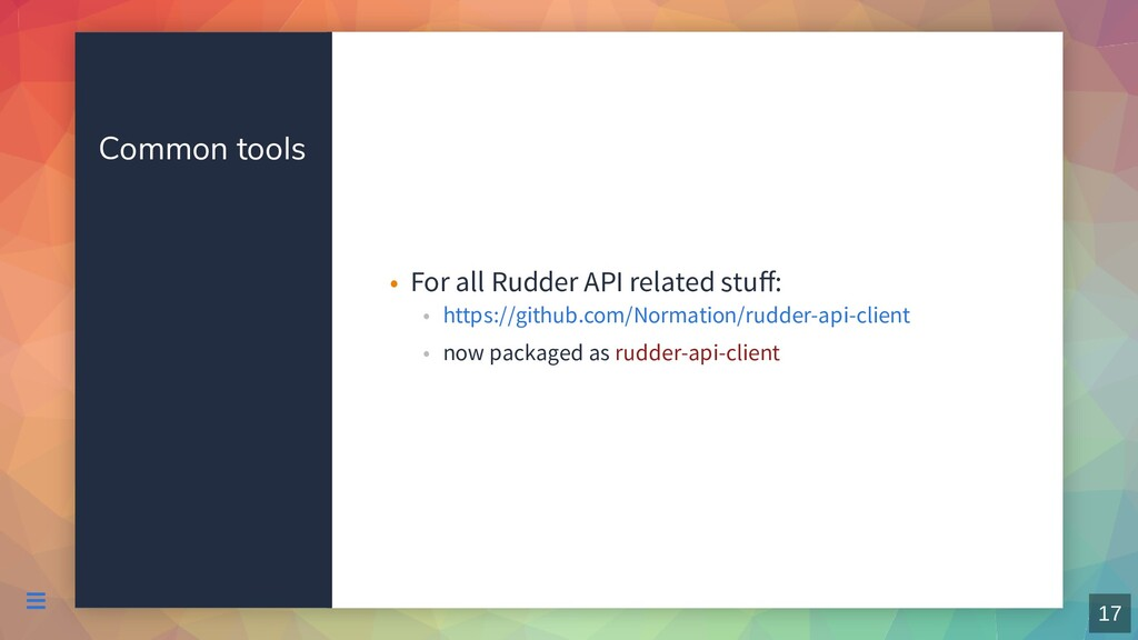Common tools For all Rudder API related stuff: •...