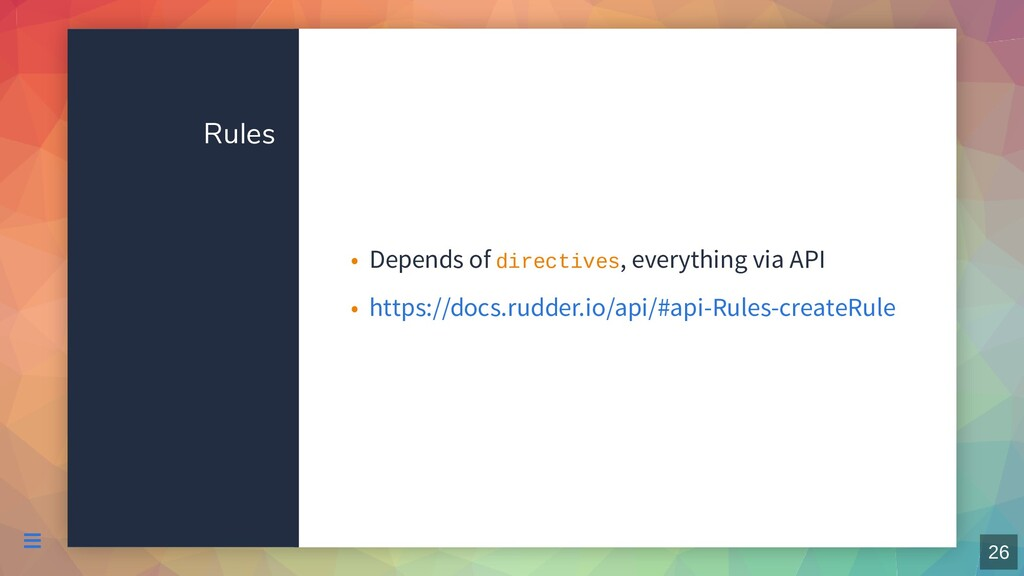 Rules Depends of directives, everything via API...