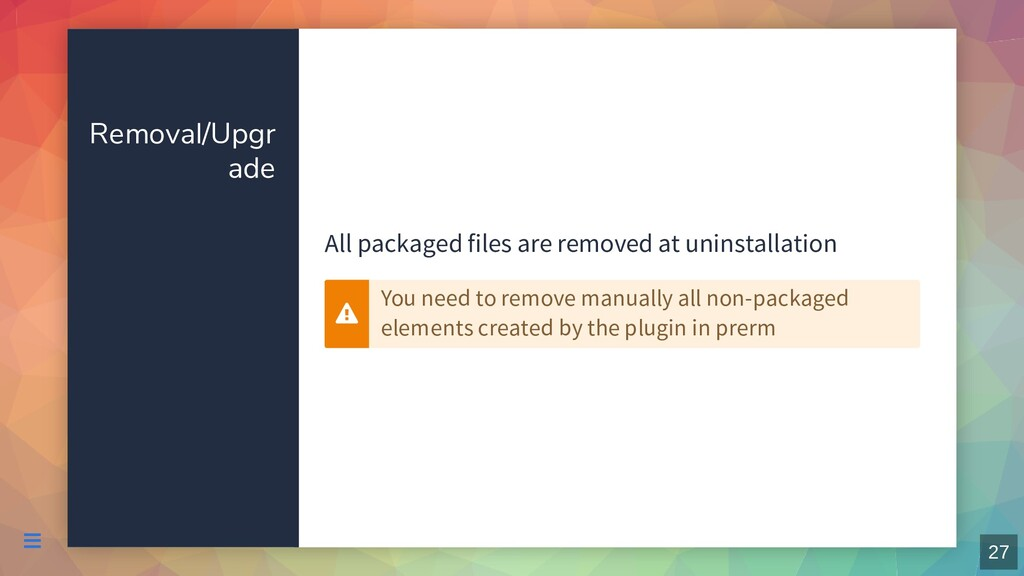 Removal/Upgr ade All packaged files are removed...