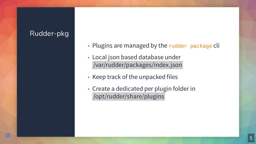 Rudder-pkg Plugins are managed by the rudder pa...
