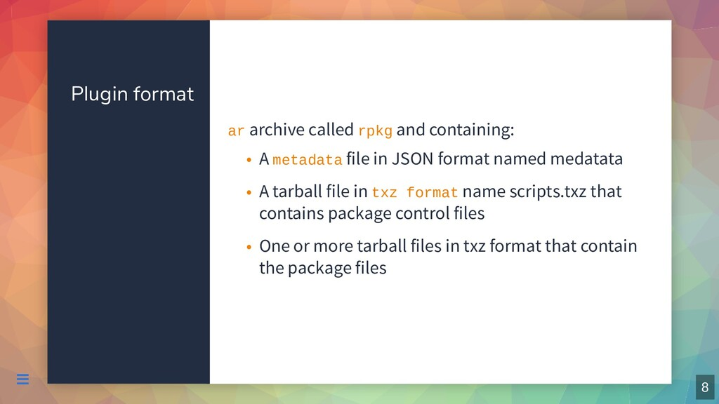 Plugin format ar archive called rpkg and contai...